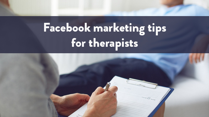 Facebook marketing tips for therapists